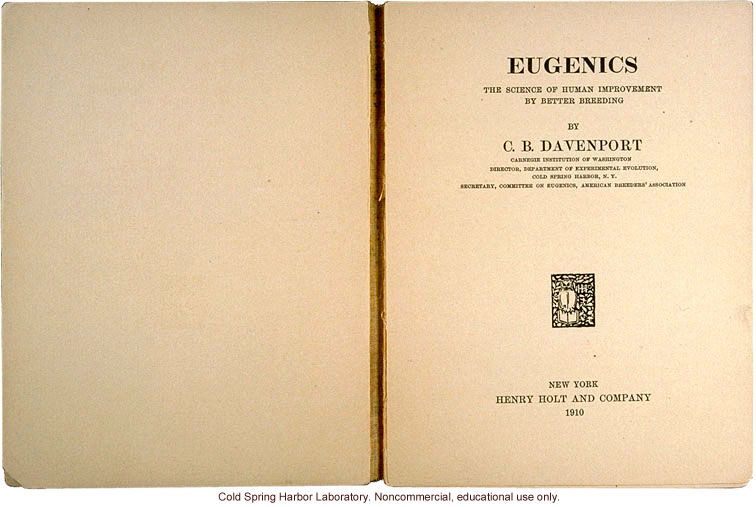 Eugenics: The Science of Human Improvement by Better Breeding, by Charles B. Davenport (1)