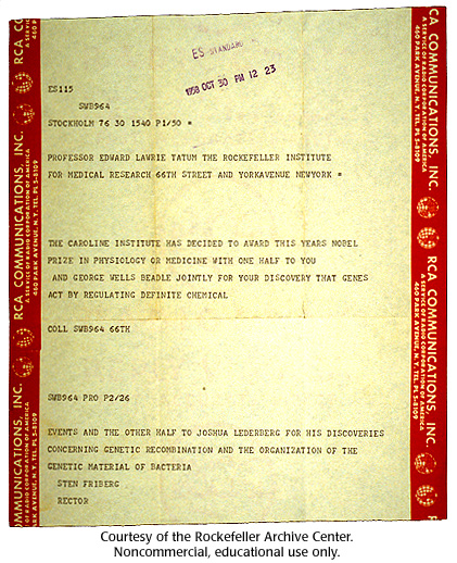 Gallery 16:  Telegram sent to Edward Tatum telling him that he, George Beadle and Joshua Lederberg will share the 1958 Nobel Pri